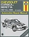 By John Haynes Chevrolet Corsica and Beretta 1987 thru 1996 (Haynes Repair Manuals) (1st Frist Edition) [Paperback]