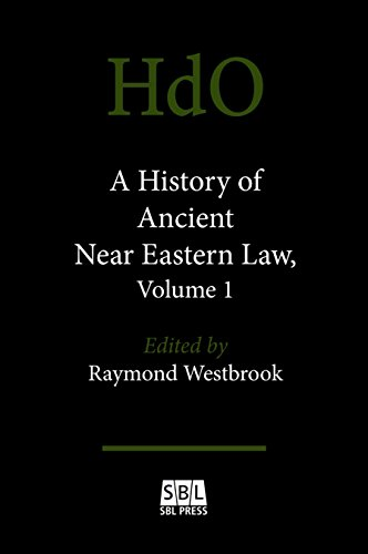 A History Of Ancient Near Eastern Law (Brill Reprints) (Handbook of Oriental Studies / Handbuch Der Orientalistik: Section One: The Near and Middle East) by SBL Press