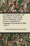 Download A Comparative Grammar Of The Sanscrit, Zend, Greek, Latin, Lithuanian, Gothic, German, And Sclavonic Languages Of Professor F. Boff - Part 3 ebook