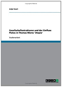"a review of thomas mores utopia Thomas more, utopia (1516)  research posts (2 + review in final due 15-16  june end of session)  ""utopia"" comes from thomas more's utopia (1516."