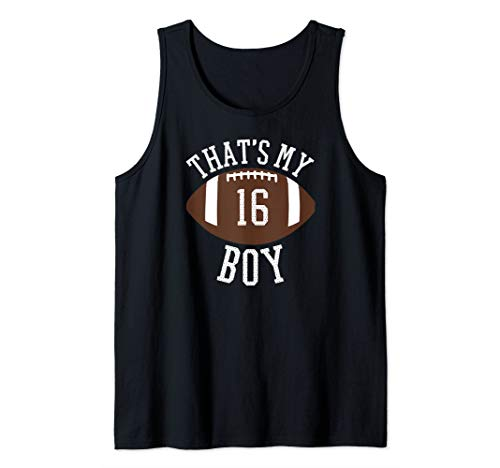 That's My Boy #16 Football Number 16 Jersey Football Mom Dad Tank Top