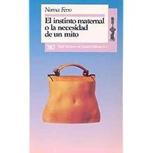 El Instinto Maternal O La Necesidad de Un Mito (Spanish Edition)