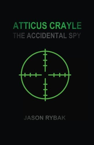 Atticus Crayle: The Accidental Spy (Mondial) (Volume 1)