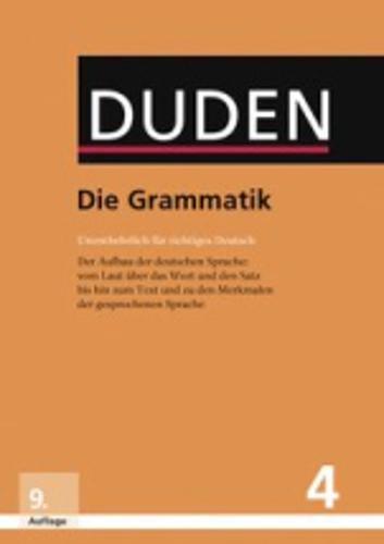 Die Grammatik: Unentbehrlich für richtiges Deutsch (Duden - Deutsche Sprache in 12 Bänden)