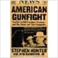 Book American Gunfight: The Plot to Kill President Truman--and the Shoot-out That Stopped It by Hunter, Stephen, Bainbridge Jr., John [Simon & Schuster, 2007]