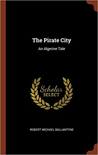 Book The Pirate City: An Algerine Tale