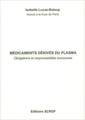 Livre gratuits en ligne Médicaments dérivés du plasma : Obligations et responsabilités encourues pdf