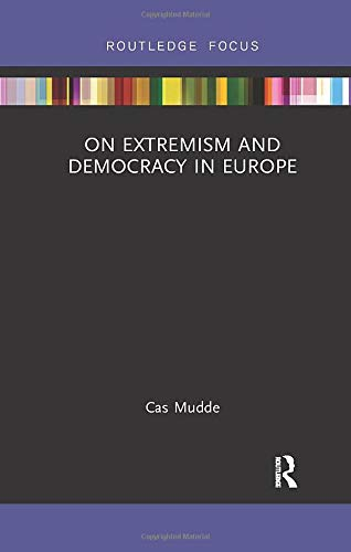 On Extremism And Democracy In Europe  Routledge Studies In Extremism And Democracy Band 34