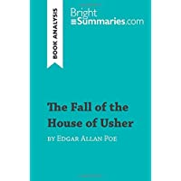 The Fall of the House of Usher by Edgar Allan Poe (Book Analysis): Detailed Summary, Analysis and Reading Guide
