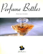 Antique Belle Perfume Bottle - Bella Cosa: Perfume Bottles (Bella Cosa Library)