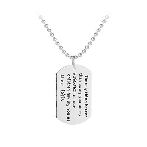 Iumer The only Thing Better Than Having You as My Husband is Our Children Having You as Their DAD Keychain Necklace,Necklace