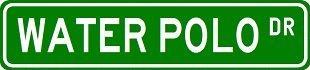 Polo Sign - WATER POLO Street Sign ~ Custom Street Sign - Sticker Decal Wall Window Door Art Vinyl - 22
