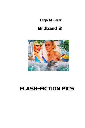 Download Flash-Fiction Pics: Bildband 3 (Volume 3) (German Edition) pdf