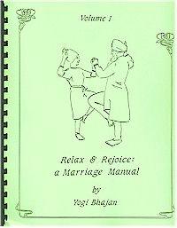 Relax & Rejoice: A Marriage Manual, Volume 1 Yogi Bhajan