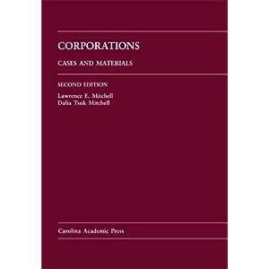 Corporations: Cases and Materials (Carolina Academic Press Law Casebook Series)