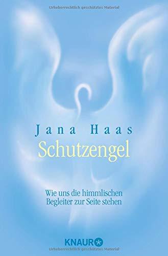 Schutzengel: Wie uns die himmlischen Begleiter zur Seite stehen Taschenbuch – 1. Februar 2013 Jana Haas Knaur MensSana TB 3426874962 Esoterik