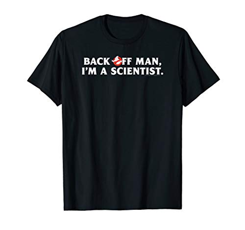 Adults or Kids Ghostbusters Back Off Man I'm A Scientist T-shirt