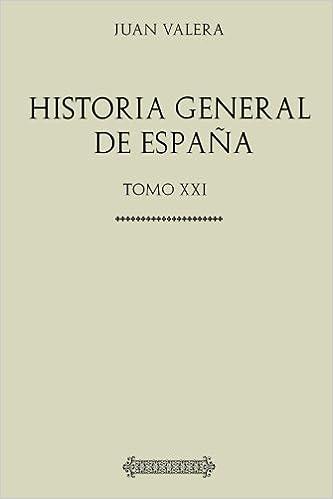 Colección Historia General de España. Tomo Vigesimoprimero: La ...
