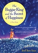 The Beggar King And the Secret of Happiness[Paperback,2005] (The Beggar King And The Secret Of Happiness)