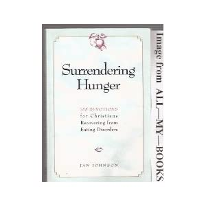 Surrendering Hunger: 365 Devotions for Christians Recovering from Eating Disorders