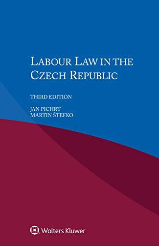Labour Law in the Czech Republic por Jan Pichrt
