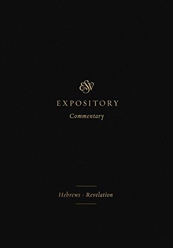 ESV Expository Commentary (Volume 12): HebrewsRevelation