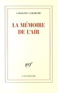 La mémoire de l'air par Caroline Lamarche