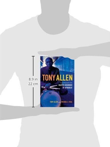 Tony Allen: An Autobiography of the Master Drummer of Afrobeat: Tony