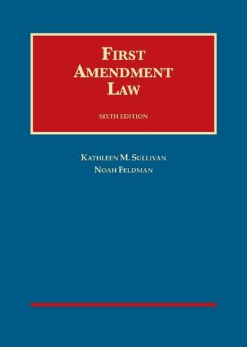 1634594487 - First Amendment Law (University Casebook Series)