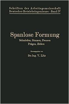 Spanlose Formung (Schriften der Arbeitsgemeinschaft Deutscher Betriebsingenieure)
