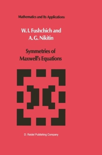 Symmetries of Maxwell's Equations (Mathematics and its Applications)
