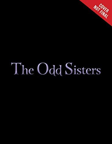 The Odd Sisters: A Villains Novel -