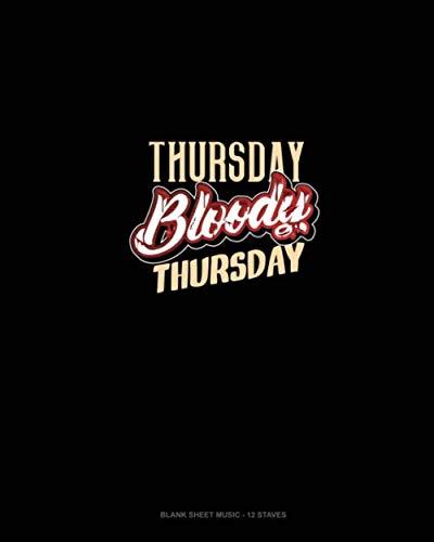 Thursday Bloody Thursday: Blank Sheet Music - 12 Staves -