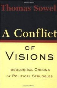 A Conflict of Visions: Idelogical Origins of Political Struggles