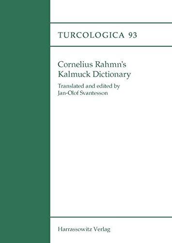 Cornelius Rahmn's Kalmuck Dictionary  Turcologica Band 93