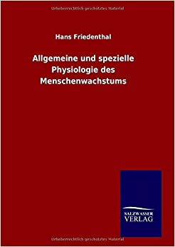 Allgemeine und spezielle Physiologie des Menschenwachstums