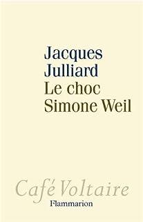 Le choc Simone Weil, Julliard, Jacques