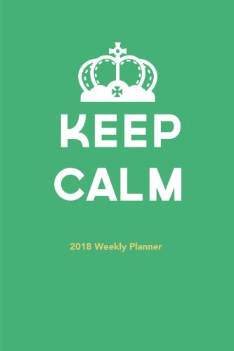Download Keep Calm: 2018 Weekly Planner PDF