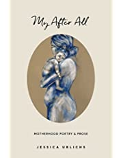 My After All: Poetry & Prose for Mothers