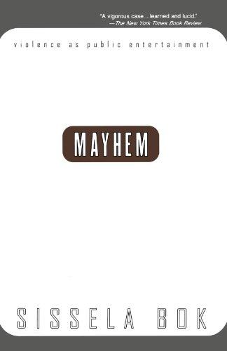 Mayhem: Violence As Public Entertainment (1999 Printing)