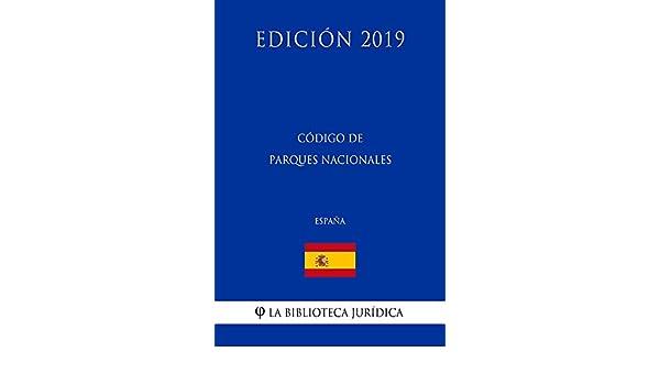Código de Parques Nacionales (España) (Edición 2019) eBook: La Biblioteca Jurídica: Amazon.es: Tienda Kindle