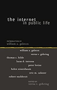 The Internet in Public Life (Institute for Philosophy and Public Policy Studies) (2004-08-13)