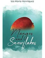 Mangos and Snowflakes