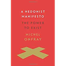 A Hedonist Manifesto: The Power to Exist