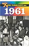 The Turbulent 60s - 1961, Haley, James L., 0737715057
