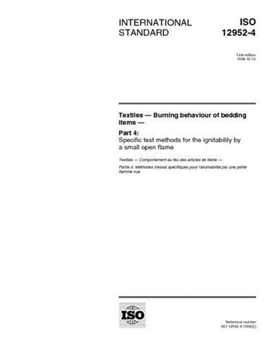 Download ISO 12952-4:1998, Textiles - Burning behaviour of bedding items - Part 4: Specific test methods for the ignitability by a small open flame pdf epub