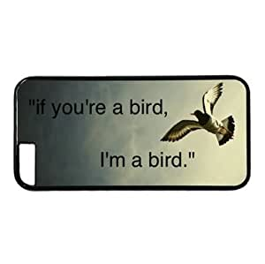 """Awesome Birds Quotes,If you are a bird ,I'm a bird 001 Hard Shell with Black Edges Cover Case for Iphone 6(4.7"""")"""