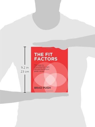 The Fit Factors: The keys to choosing the right job and ...