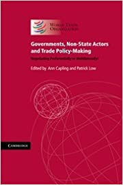 Governments, Non-State Actors And Trade Policy-Making: Negotiating Preferentially Or Multilaterally?