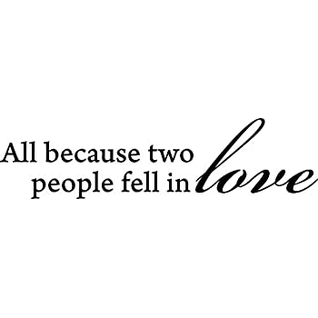 2ccd68d39 All Because Two People Fell In Love vinyl lettering wall sayings home art  decor
